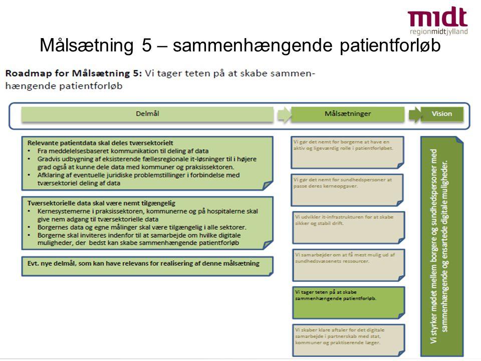 Målsætning 5 – sammenhængende patientforløb