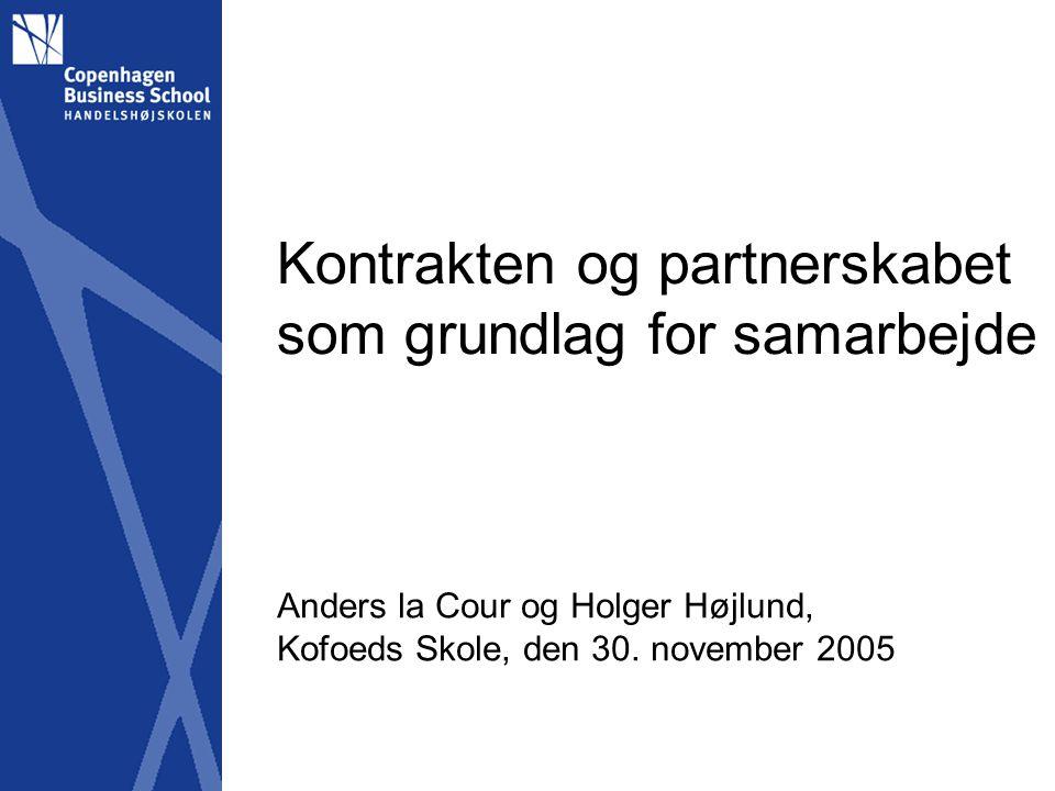 Kontrakten og partnerskabet som grundlag for samarbejde Anders la Cour og Holger Højlund, Kofoeds Skole, den 30.