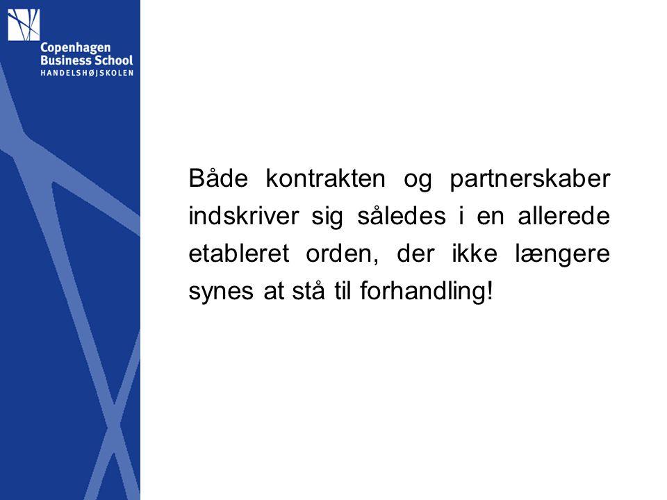 Både kontrakten og partnerskaber indskriver sig således i en allerede etableret orden, der ikke længere synes at stå til forhandling!