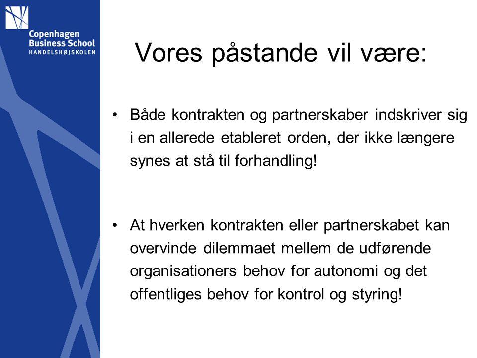 Vores påstande vil være: Både kontrakten og partnerskaber indskriver sig i en allerede etableret orden, der ikke længere synes at stå til forhandling.