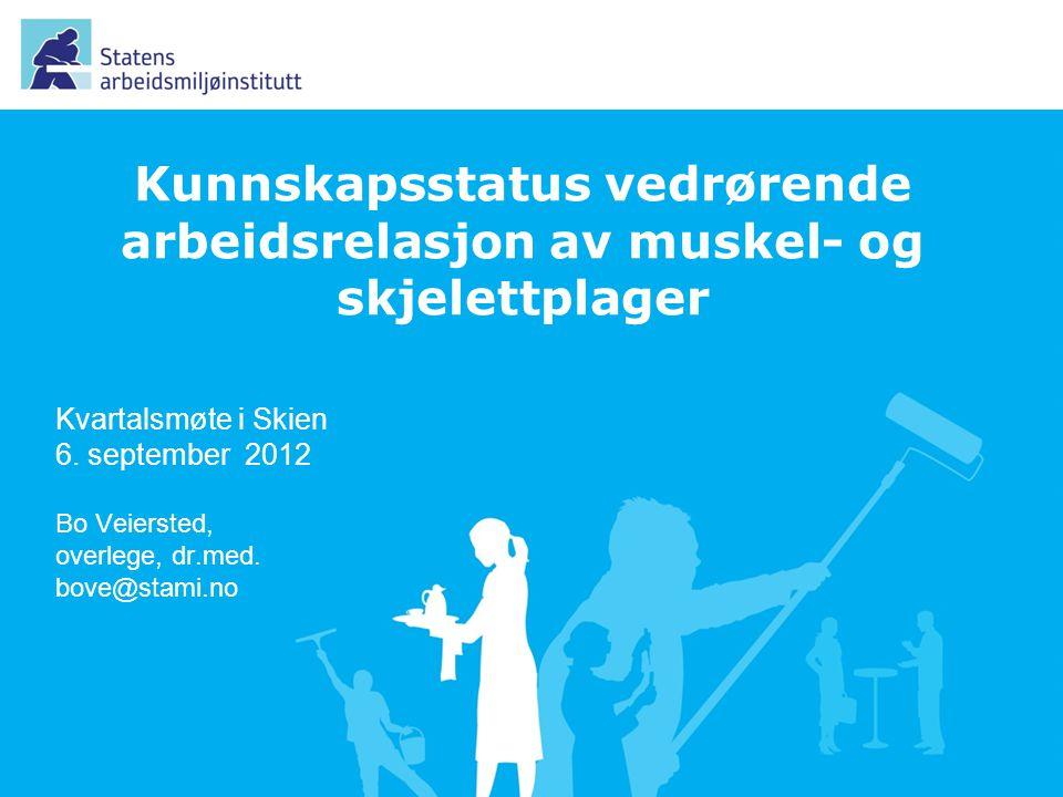 Kvartalsmøte i Skien 6. september 2012 Bo Veiersted, overlege, dr.med.
