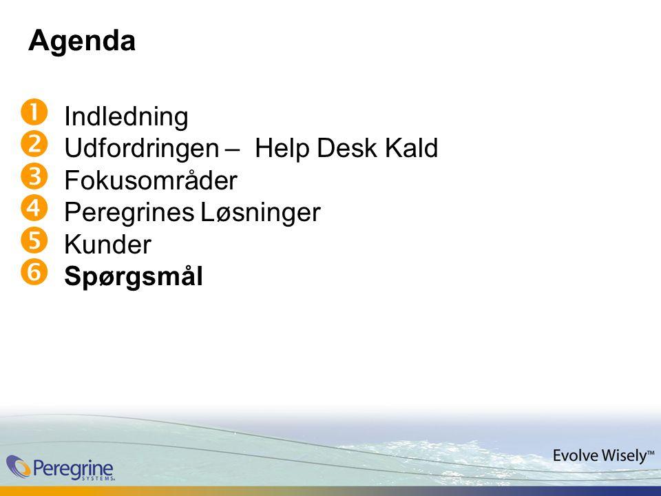 Agenda  Indledning  Udfordringen – Help Desk Kald  Fokusområder  Peregrines Løsninger  Kunder  Spørgsmål