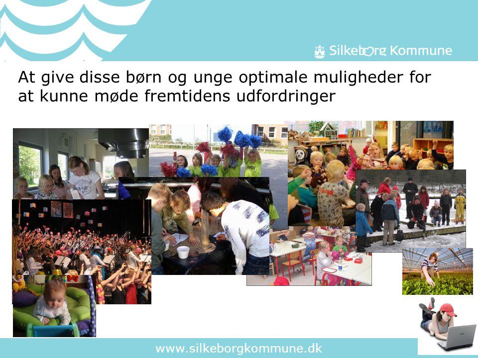 www.silkeborgkommune.dk At give disse børn og unge optimale muligheder for at kunne møde fremtidens udfordringer
