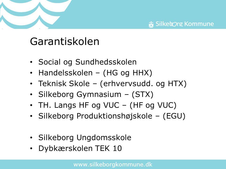 www.silkeborgkommune.dk Garantiskolen Social og Sundhedsskolen Handelsskolen – (HG og HHX) Teknisk Skole – (erhvervsudd.