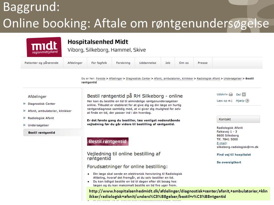 Baggrund: Online booking: Aftale om røntgenundersøgelse 11Susanne Hjorth Hansen 5.