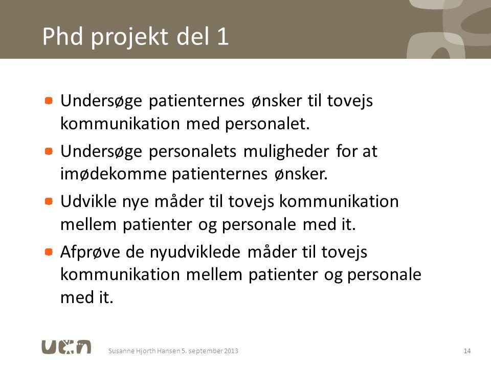 Phd projekt del 1 Undersøge patienternes ønsker til tovejs kommunikation med personalet.