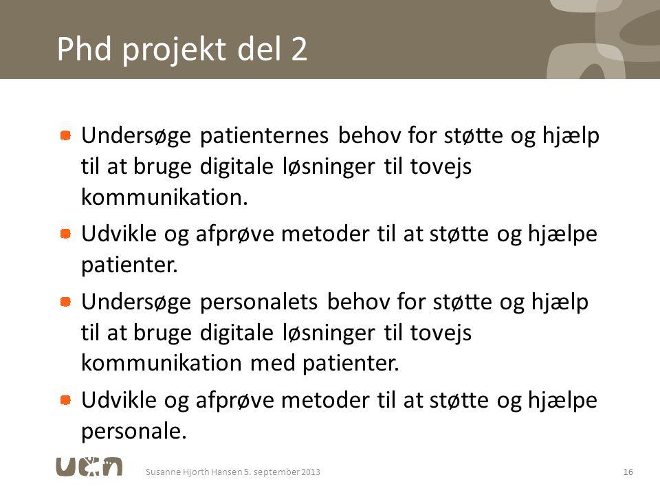 Phd projekt del 2 Undersøge patienternes behov for støtte og hjælp til at bruge digitale løsninger til tovejs kommunikation.