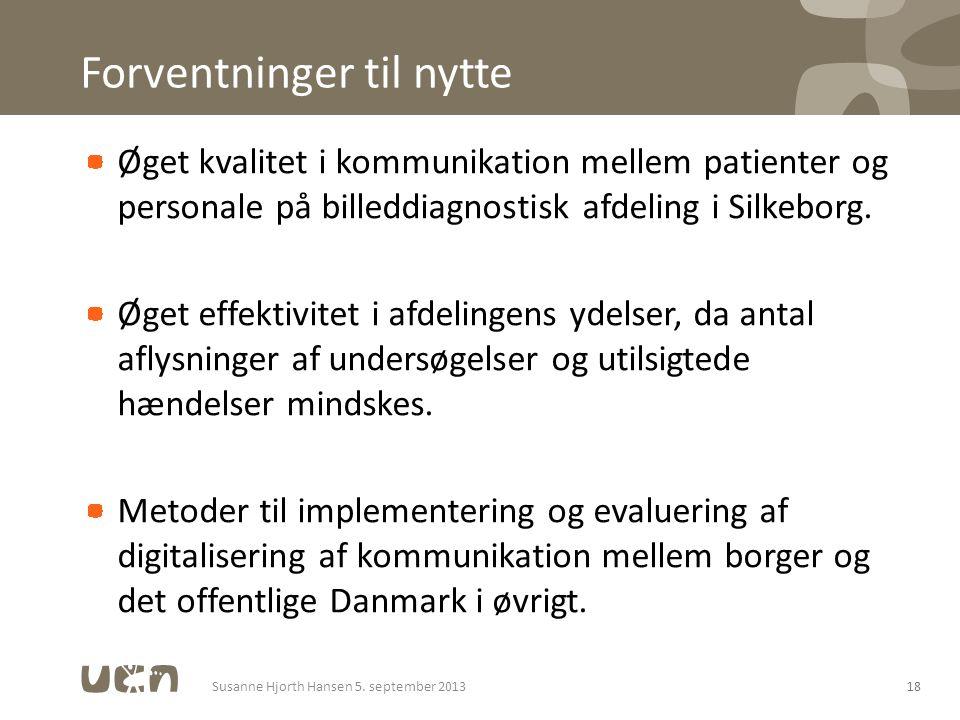 Forventninger til nytte Øget kvalitet i kommunikation mellem patienter og personale på billeddiagnostisk afdeling i Silkeborg.