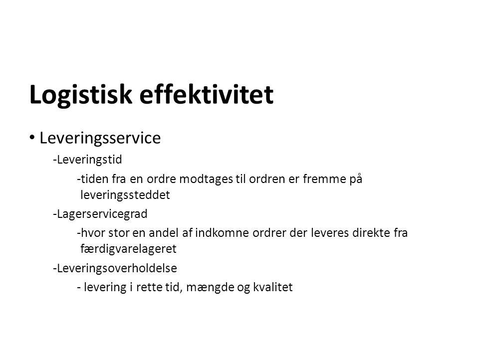 Logistisk effektivitet Leveringsservice -Leveringstid -tiden fra en ordre modtages til ordren er fremme på leveringssteddet -Lagerservicegrad -hvor st