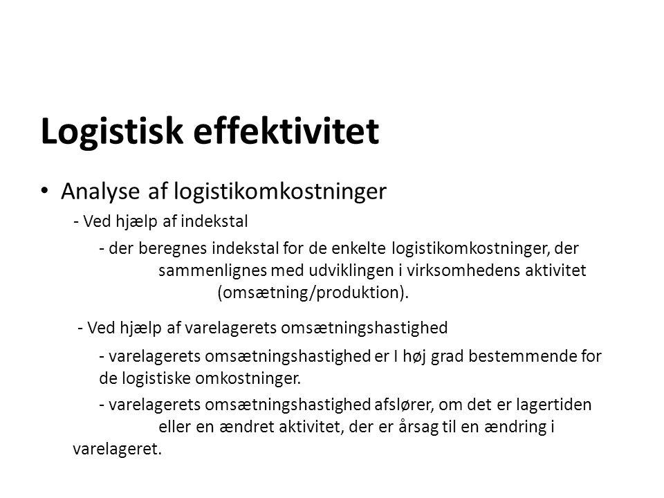 Logistisk effektivitet Analyse af logistikomkostninger - Ved hjælp af indekstal - der beregnes indekstal for de enkelte logistikomkostninger, der samm