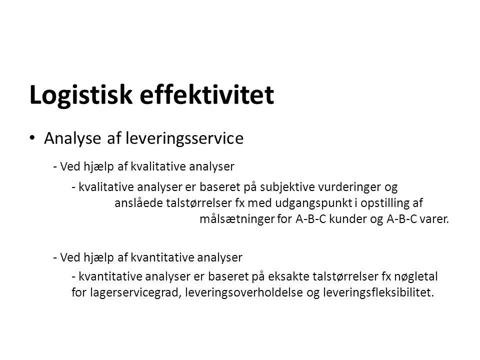 Logistisk effektivitet Analyse af leveringsservice - Ved hjælp af kvalitative analyser - kvalitative analyser er baseret på subjektive vurderinger og