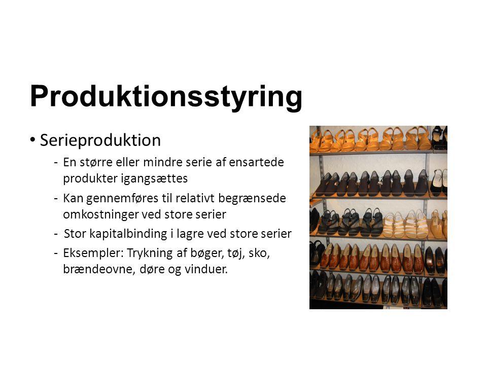 Produktionsstyring Serieproduktion -En større eller mindre serie af ensartede produkter igangsættes -Kan gennemføres til relativt begrænsede omkostnin
