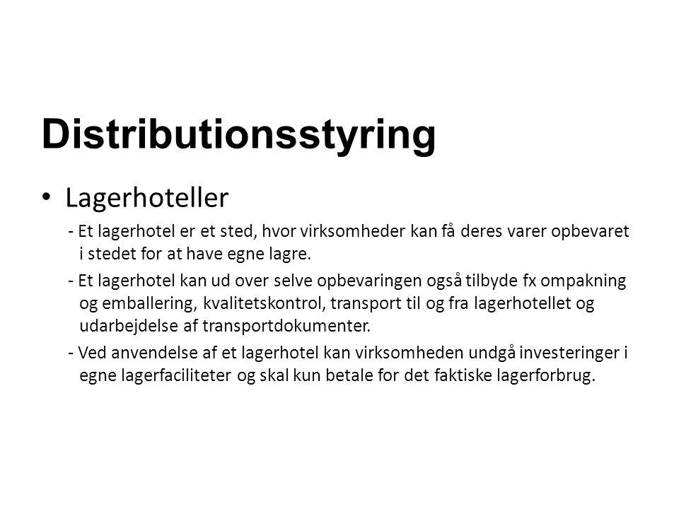 Distributionsstyring Lagerhoteller - Et lagerhotel er et sted, hvor virksomheder kan få deres varer opbevaret i stedet for at have egne lagre. - Et la