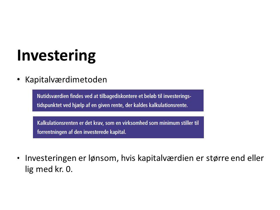 Investering Kapitalværdimetoden Investeringen er lønsom, hvis kapitalværdien er større end eller lig med kr. 0.