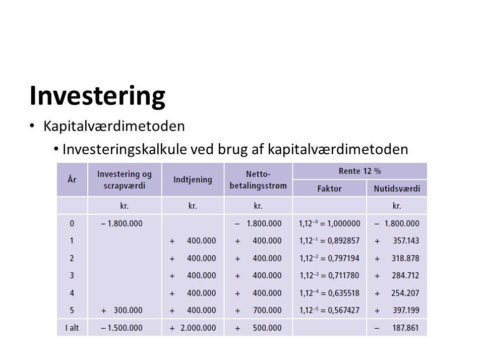 Investering Kapitalværdimetoden Investeringskalkule ved brug af kapitalværdimetoden