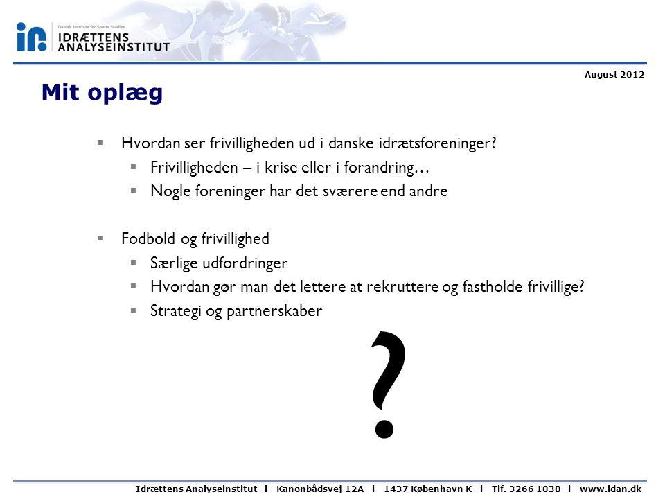 Mit oplæg  Hvordan ser frivilligheden ud i danske idrætsforeninger.
