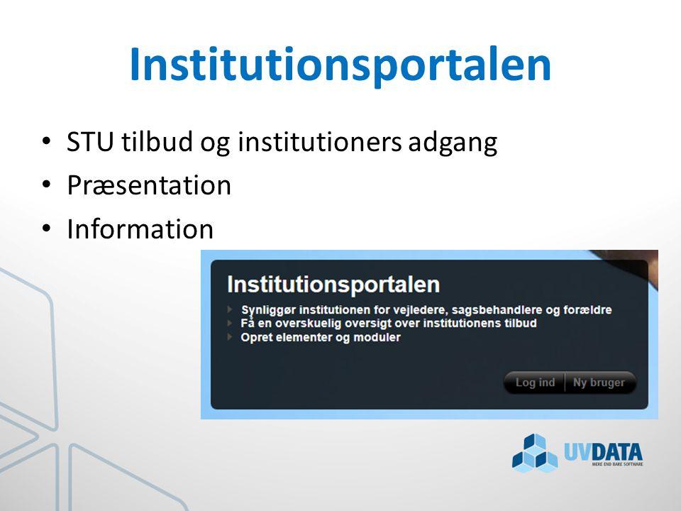 Institutionsportalen STU tilbud og institutioners adgang Præsentation Information