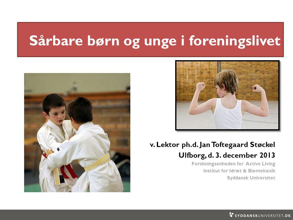v. Lektor ph.d. Jan Toftegaard Støckel Ulfborg, d.