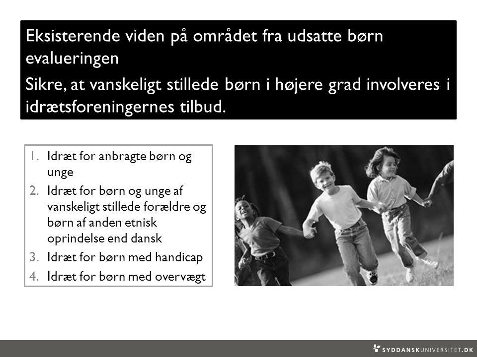Eksisterende viden på området fra udsatte børn evalueringen Sikre, at vanskeligt stillede børn i højere grad involveres i idrætsforeningernes tilbud.