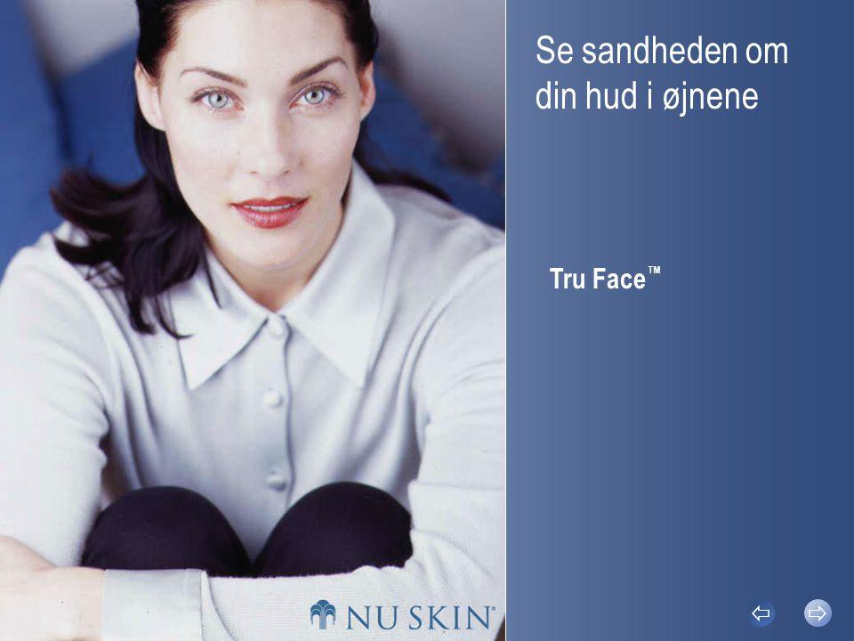 Se sandheden om din hud i øjnene Tru Face ™  