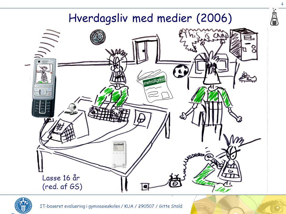 4 IT-baseret evaluering i gymnasieskolen / KUA / 290507 / Gitte Stald Lasse 16 år (red.