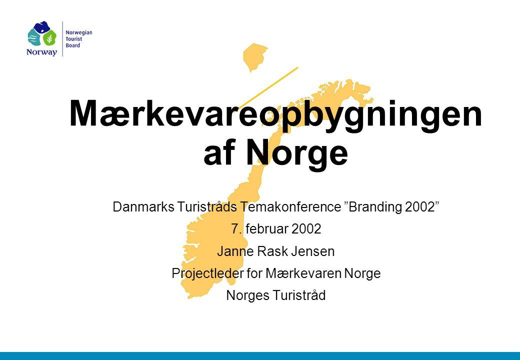 Mærkevareopbygningen af Norge Danmarks Turistråds Temakonference Branding 2002 7.