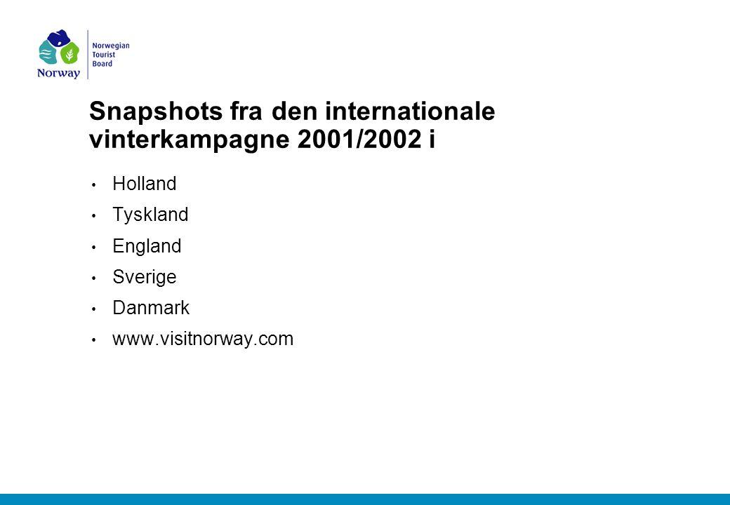 Snapshots fra den internationale vinterkampagne 2001/2002 i Holland Tyskland England Sverige Danmark www.visitnorway.com