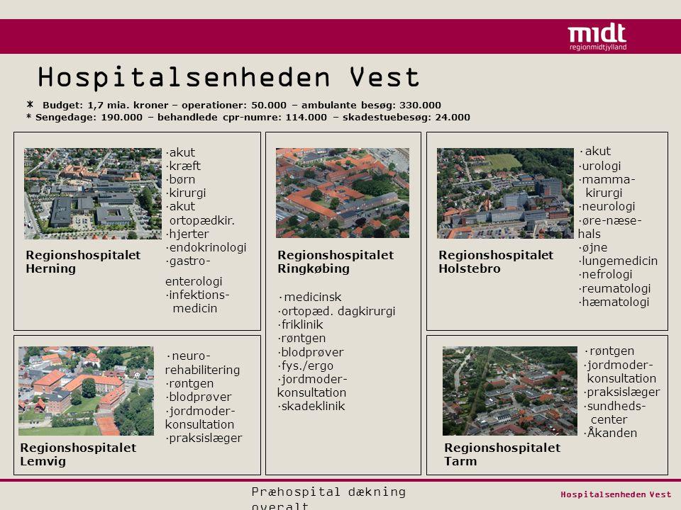 Hospitalsenheden Vest Regionshospitalet Herning Regionshospitalet Holstebro Regionshospitalet Lemvig Regionshospitalet Ringkøbing Regionshospitalet Tarm ·akut ·kræft ·børn ·kirurgi ·akut ortopædkir.