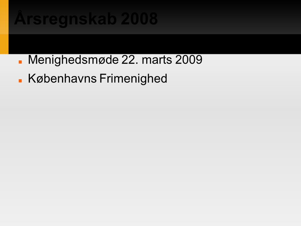 Årsregnskab 2008 Menighedsmøde 22. marts 2009 Københavns Frimenighed