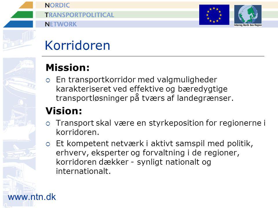 www.ntn.dk Korridoren Mission:  En transportkorridor med valgmuligheder karakteriseret ved effektive og bæredygtige transportløsninger på tværs af landegrænser.