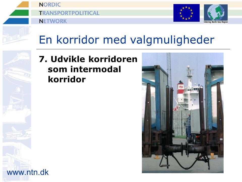 www.ntn.dk En korridor med valgmuligheder 7. Udvikle korridoren som intermodal korridor