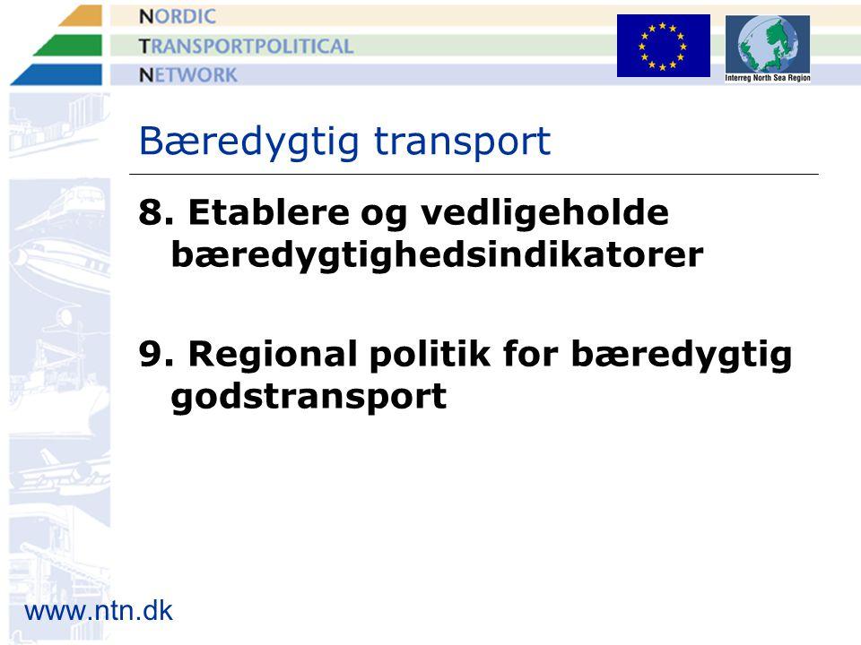 www.ntn.dk Bæredygtig transport 8. Etablere og vedligeholde bæredygtighedsindikatorer 9.