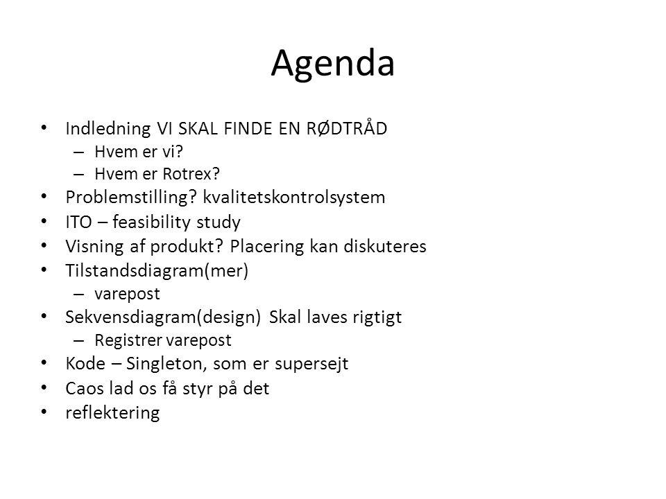 Agenda Indledning VI SKAL FINDE EN RØDTRÅD – Hvem er vi.