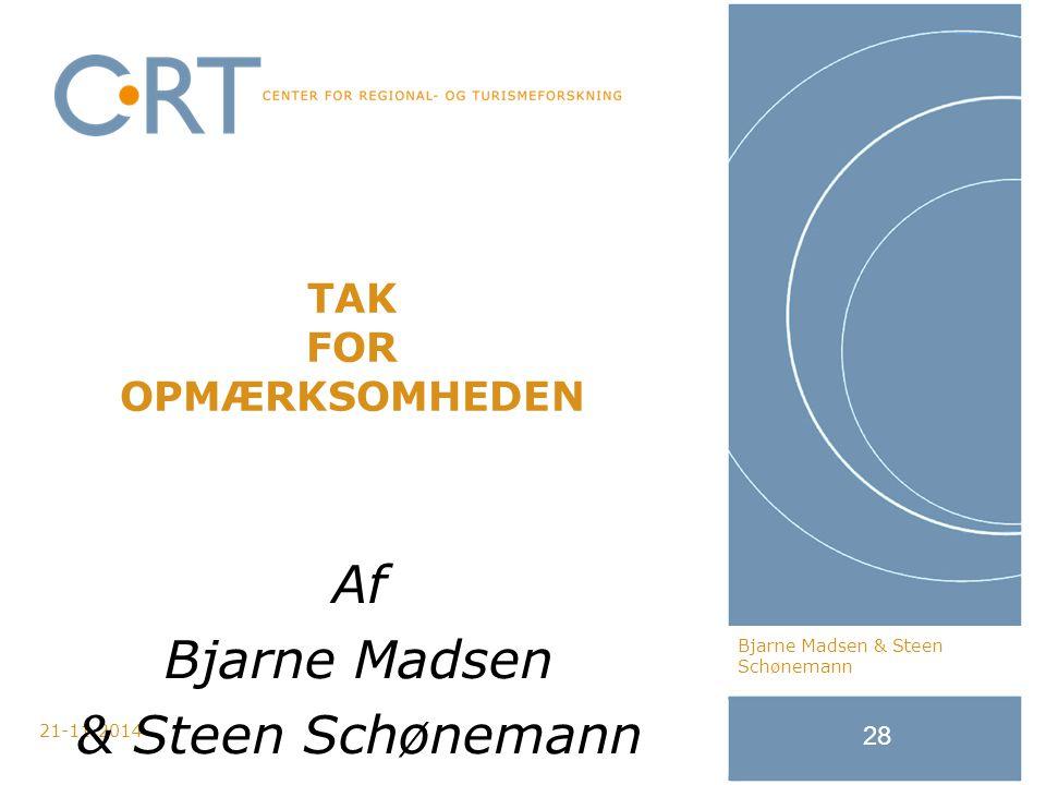21-11-2014 28 TAK FOR OPMÆRKSOMHEDEN Bjarne Madsen & Steen Schønemann Af Bjarne Madsen & Steen Schønemann