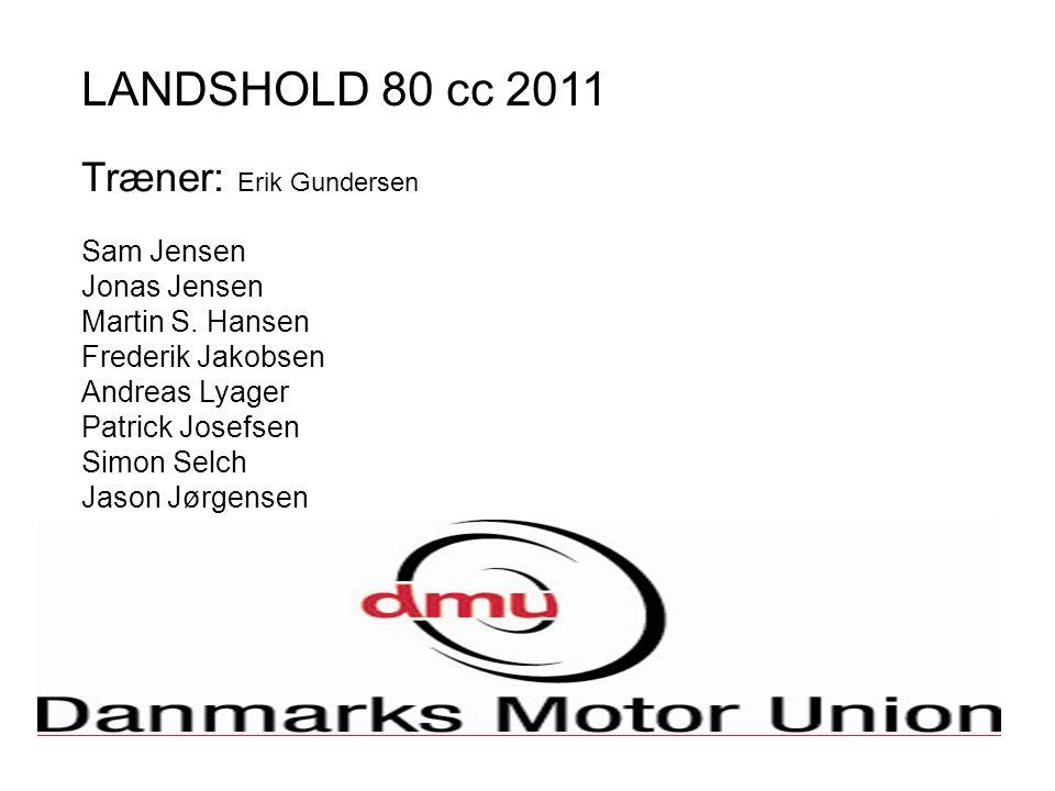 Træner: Erik Gundersen Sam Jensen Jonas Jensen Martin S.