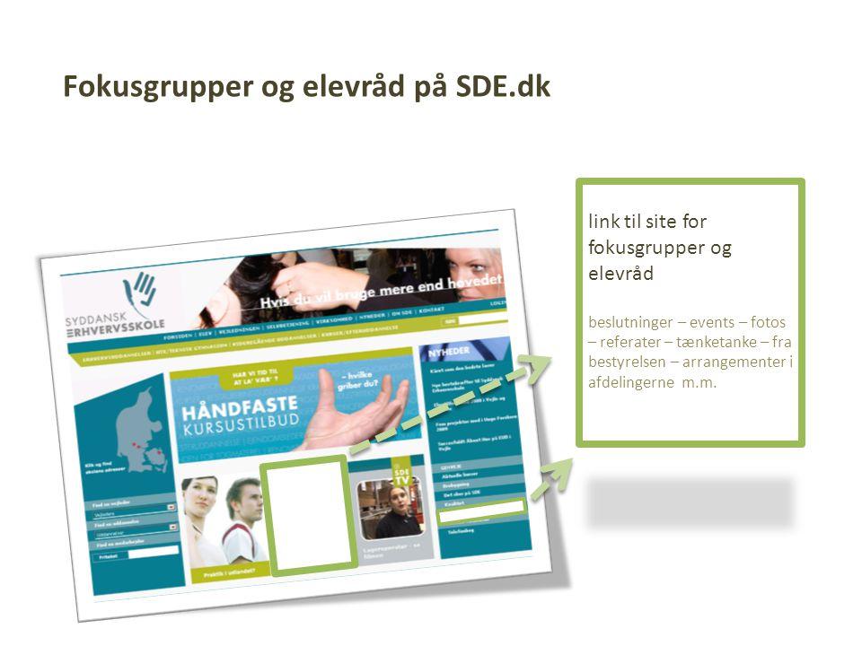 Fokusgrupper og elevråd på SDE.dk link til site for fokusgrupper og elevråd beslutninger – events – fotos – referater – tænketanke – fra bestyrelsen – arrangementer i afdelingerne m.m.