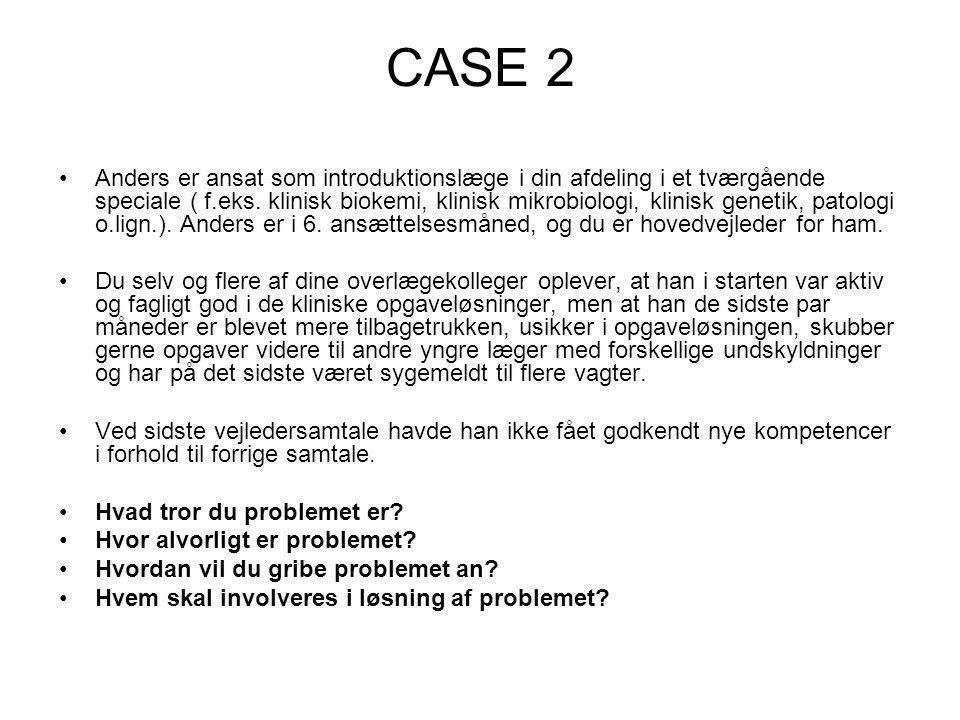 CASE 2 Anders er ansat som introduktionslæge i din afdeling i et tværgående speciale ( f.eks.