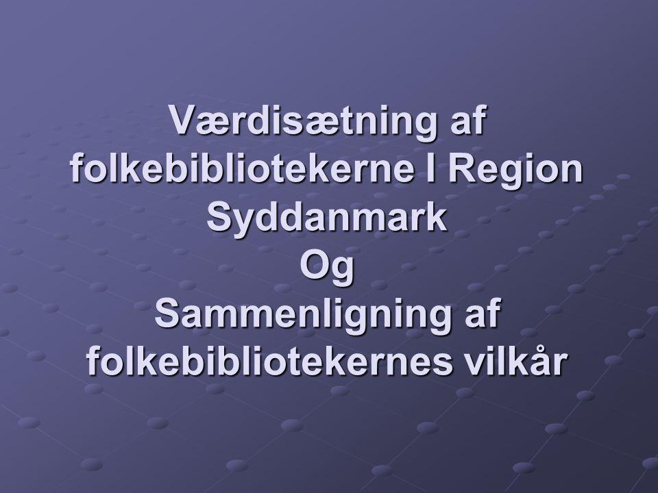 Værdisætning af folkebibliotekerne I Region Syddanmark Og Sammenligning af folkebibliotekernes vilkår