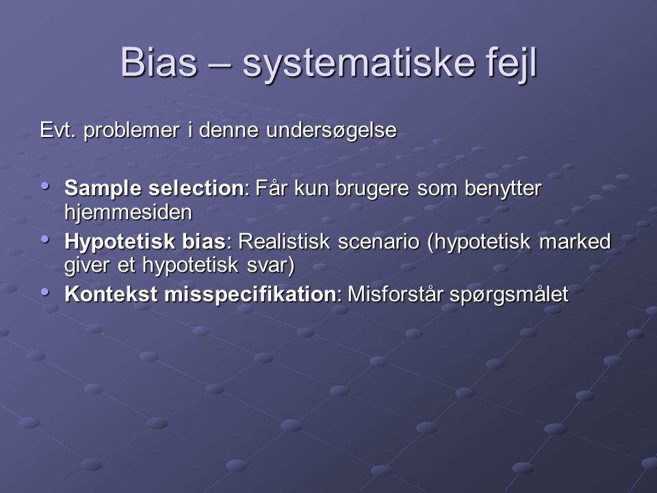 Bias – systematiske fejl Evt.