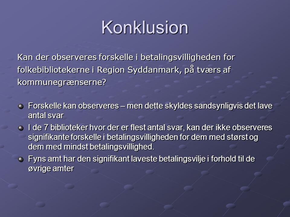 Konklusion Kan der observeres forskelle i betalingsvilligheden for folkebibliotekerne i Region Syddanmark, på tværs af kommunegrænserne.