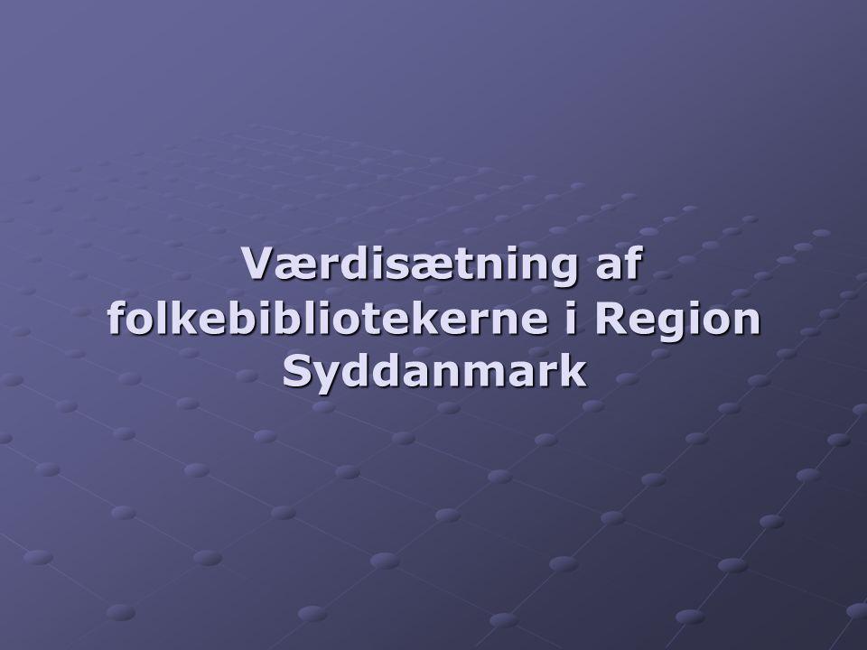 Værdisætning af folkebibliotekerne i Region Syddanmark Værdisætning af folkebibliotekerne i Region Syddanmark