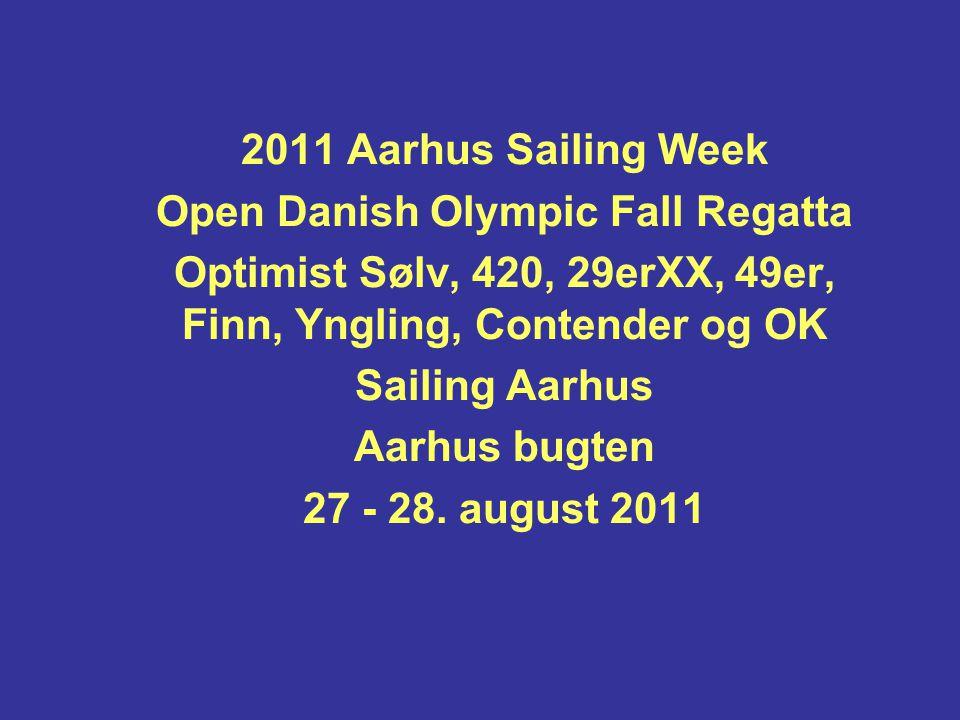 2011 Aarhus Sailing Week Open Danish Olympic Fall Regatta Optimist Sølv, 420, 29erXX, 49er, Finn, Yngling, Contender og OK Sailing Aarhus Aarhus bugten 27 - 28.