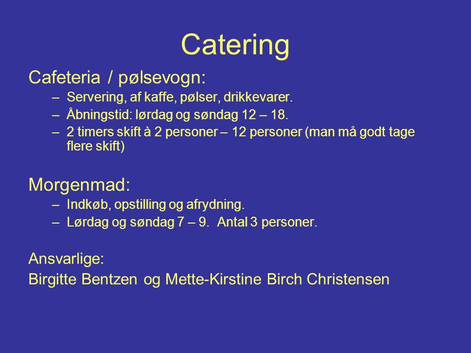 Catering Cafeteria / pølsevogn: –Servering, af kaffe, pølser, drikkevarer.
