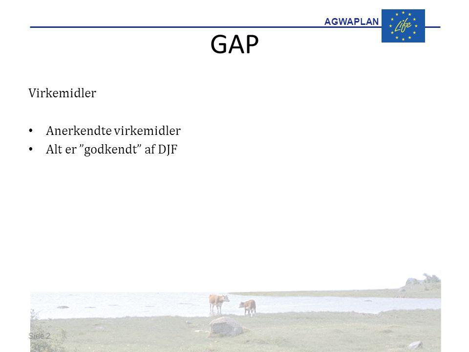 AGWAPLAN GAP Virkemidler Anerkendte virkemidler Alt er godkendt af DJF Side 2 · ·