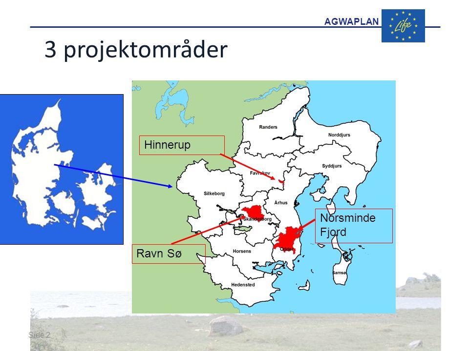 AGWAPLAN Side 2 · · 3 projektområder Norsminde Fjord Hinnerup Ravn Sø