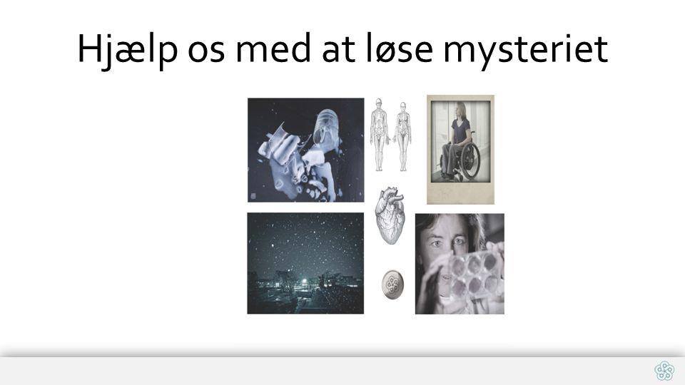 Hjælp os med at løse mysteriet