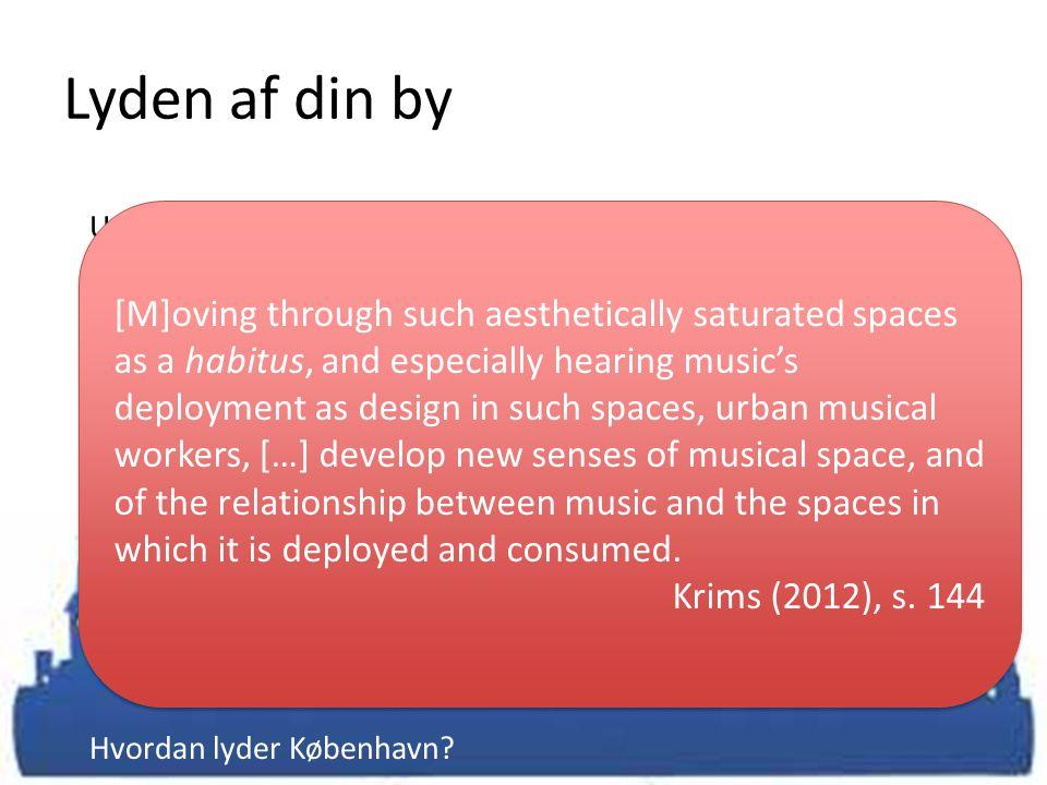 Lyden af din by Urban geografi. Global cities , den globale landsby.
