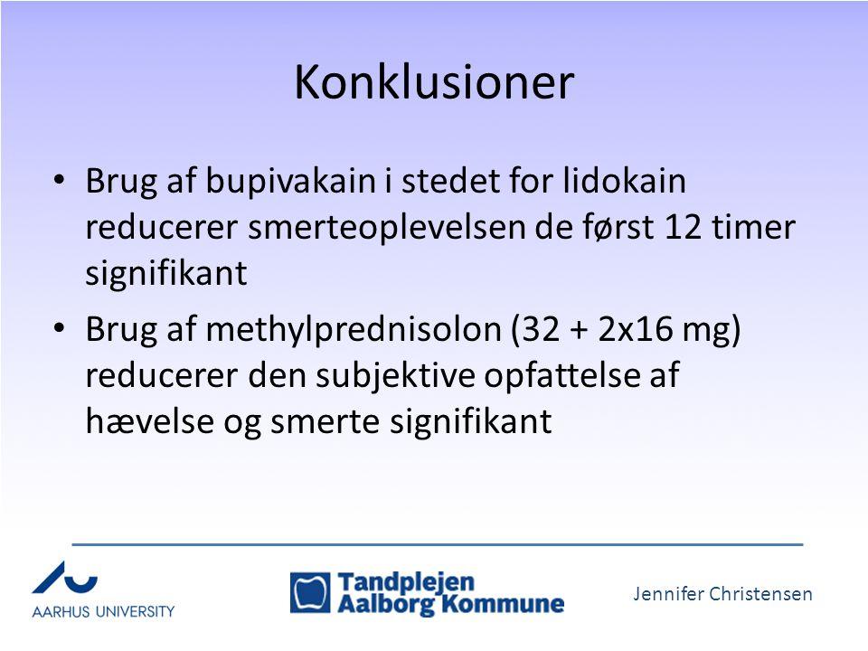 Jennifer Christensen Konklusioner Brug af bupivakain i stedet for lidokain reducerer smerteoplevelsen de først 12 timer signifikant Brug af methylprednisolon (32 + 2x16 mg) reducerer den subjektive opfattelse af hævelse og smerte signifikant