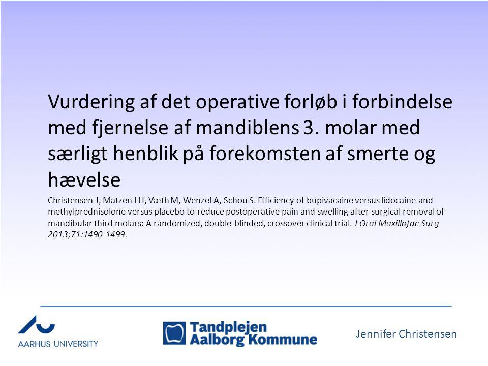 Jennifer Christensen Vurdering af det operative forløb i forbindelse med fjernelse af mandiblens 3.