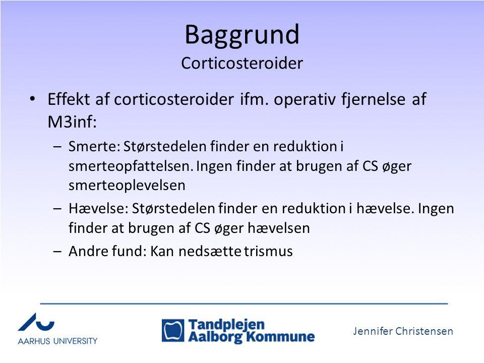 Jennifer Christensen Baggrund Corticosteroider Effekt af corticosteroider ifm.